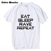 EAT SLEEP RAVE REPEAT T Shrit Men Funny Printed T Shirts 2017 Summer For Women Cotton