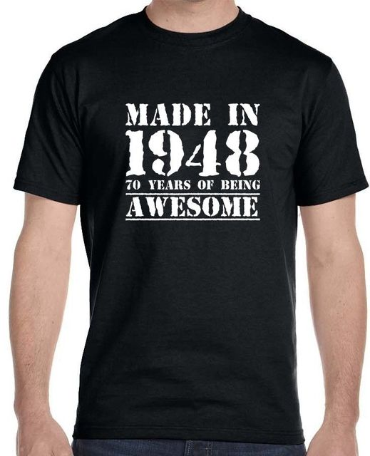 100 Cotton Brand New Made In 1948 70 Years Of Being Awesome