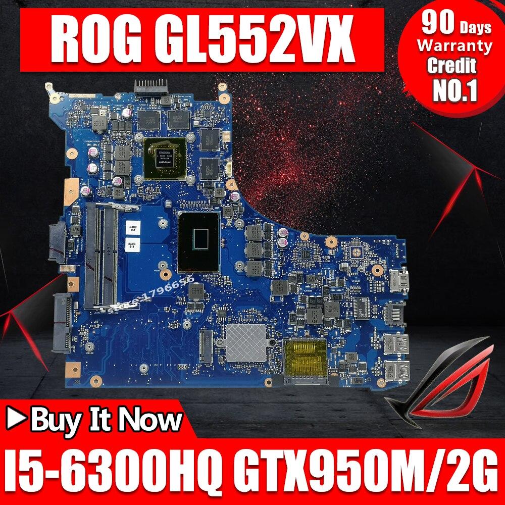 GL552VW REV2.1 Laptop motherboard para ASUS ROG GL552VW GL552VX GL552V ZX50V Teste mainboard original I5-6300HQ GTX950M/2 GB 40 -pin