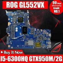 ROG GL552VW REV2.1 материнская плата для ноутбука ASUS GL552VW GL552VX GL552V ZX50V Тесты оригинальная материнская плата I5-6300HQ GTX950M/2 ГБ 40-контактный