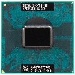 T9900 CPU 6 M Cache/3.06 GHz/1066/Dual-Core Presa 479 processore Del Computer Portatile forGM45 PM45