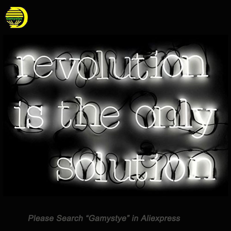 Neon Signs For REVOLUTION IS THE ONLY SOLUTION Neon Bulbs Sign Handcraft Recreation Room Neon Light Lamps Home Display no frame