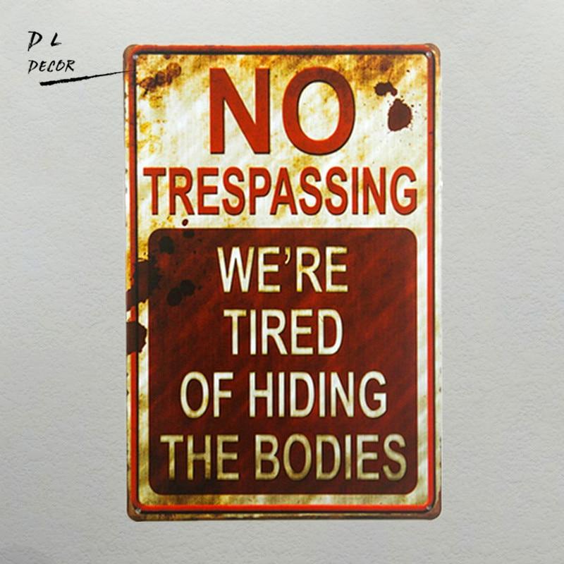 DL-shabby chic Retro No Trespassing Vi är trött på att gömma kroppens roliga metallskylt
