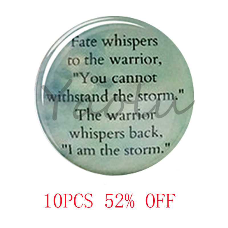 Fate Whispers To The Warrior necklace glass Photo Cabochon Necklace keyring bookmark cufflink earring