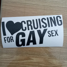I LOVE CRUISING FOR GAY SEX Decal Car Logo