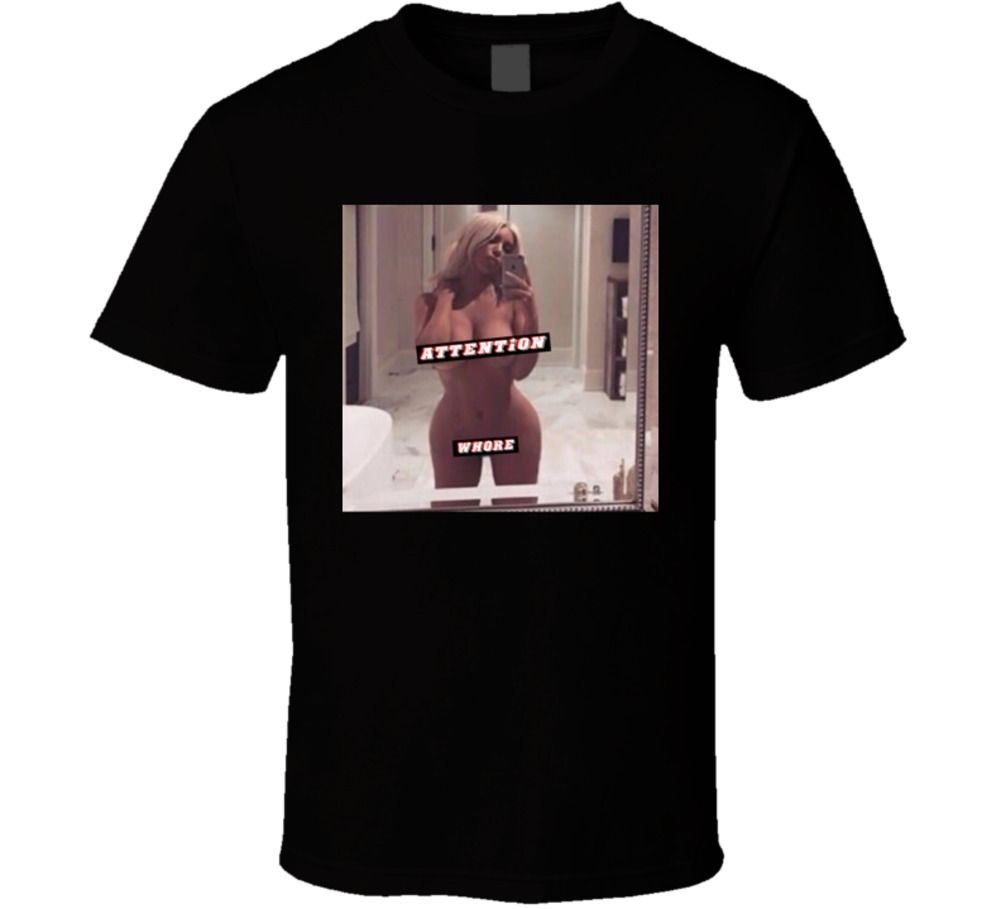 Kim Kardshian Nude Selfie Attention Whore T Shirt