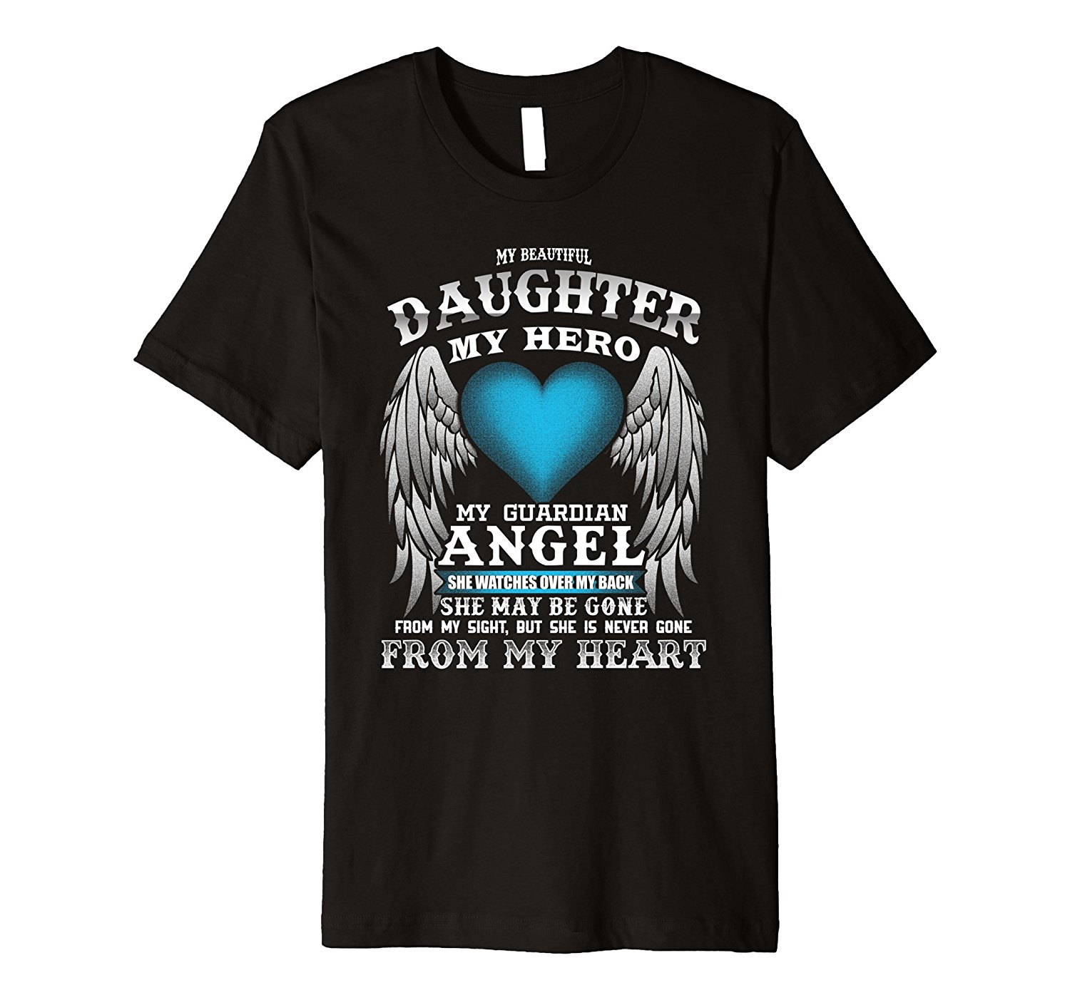 My Guardian Angel Daughter! In Remembrance PREMIUM Tee