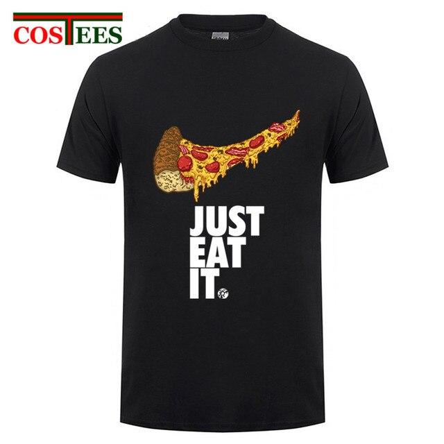 acaf6eb33 Just Eat It Funny Pizza Pattern Fun Clothes Men T Shirts Men T-Shirts Cotton