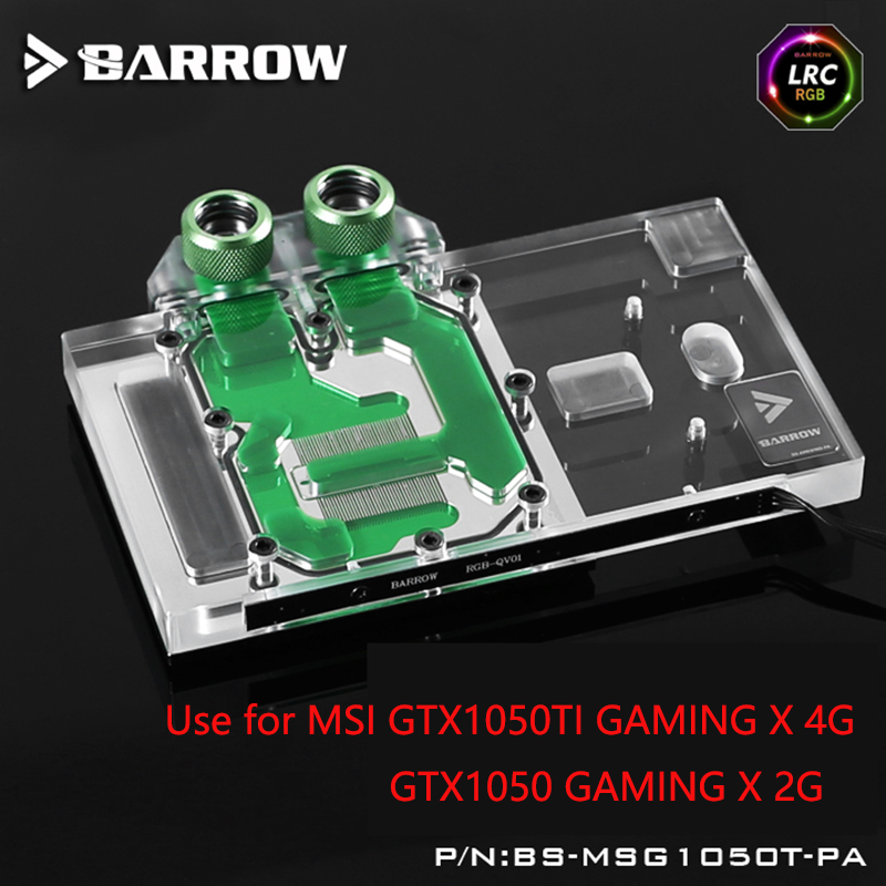BARROW Full Cover Graphics Card Block use for MSI GTX1050TI GAMING X 4G/GTX1050 GAMING X 2G GPU Radiator LRC RGB BS-MSG1050T-PA bykski public version full cover graphics card water cooling block use for rx480 ati cooler with rgb light gpu radiator block