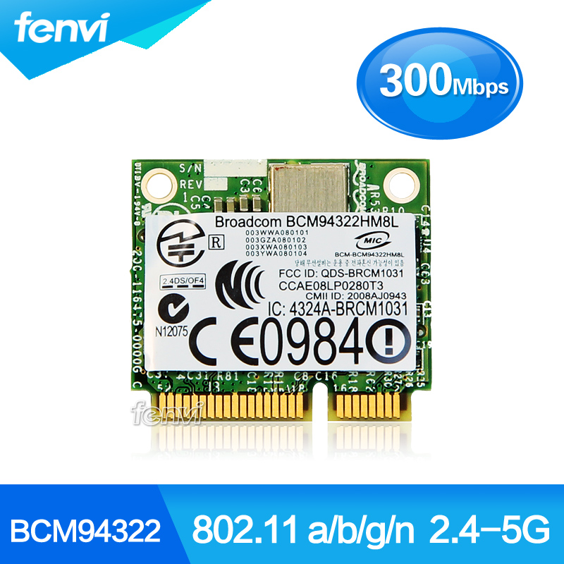 Broadcom BCM94322HM8L Dual band 300Mbps Wireless-N 802.11a/b/g/n Wifi Half size Mini PCI-E WLAN Card 300M Laptop Network Adapter for ar9160 mini pci 300mbps 802 11a b g n wireless wlan wifi card network card wi fi adapter