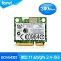Broadcom BCM94322HM8L Dual band 300Mbps Wireless-N 802.11a/b/g/n Wifi Half size Mini PCI-E WLAN Card 300M Laptop Network Adapter