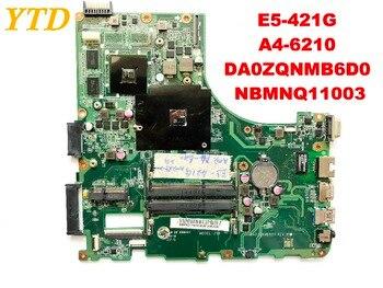 Original for ACER E5-421G E5-421 laptop motherboard   A4-6210  DA0ZQNMB6D0  NBMNQ11003 tested good free shipping