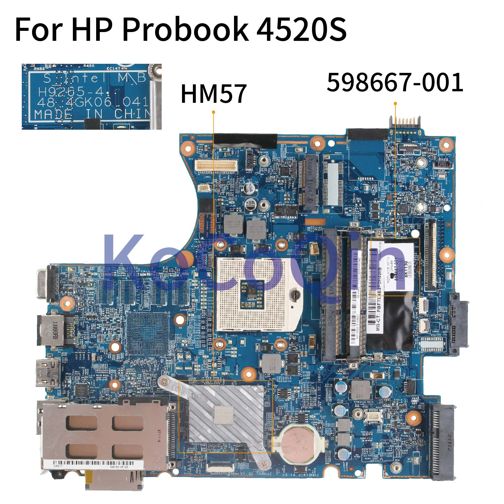 KoCoQin Laptop Motherboard For HP Probook 4520S 4720S HM57 Mainboard 598667-001 598667-501 H9265-1 48.4GK06.041