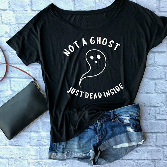 Not A Ghost Just Dead Inside T Shirt Women Fashion Funny Halloween Graphic Cotton Casual Unisex Tees Grunge Tumblr Tops T Shirt T Shirts Aliexpress