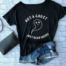 NOT A GHOST JUST DEAD INSIDE T-shirt women fashion funny graphic casual tees grunge tumblr tops t shirt
