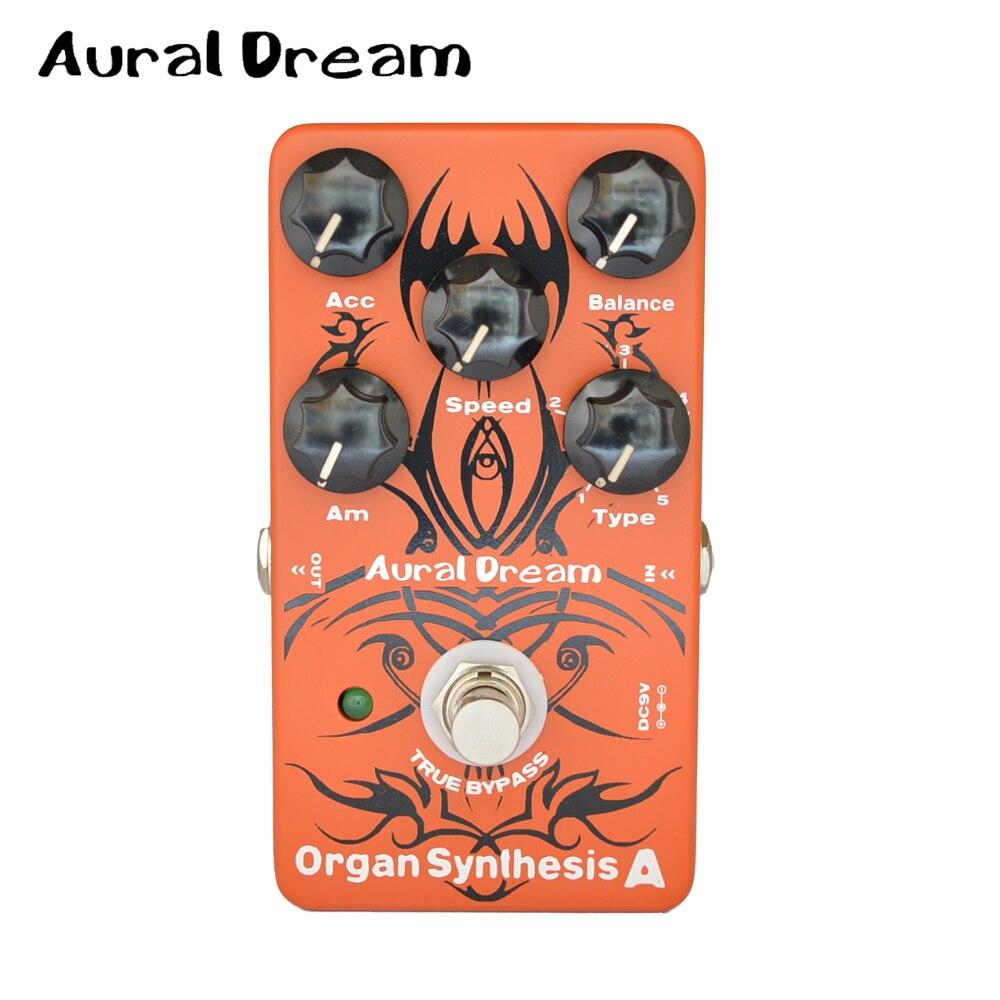 Aural Dream Organ Synthesis Guitar Effects Pedal Top Level Digital Filtering Technology True Bypass
