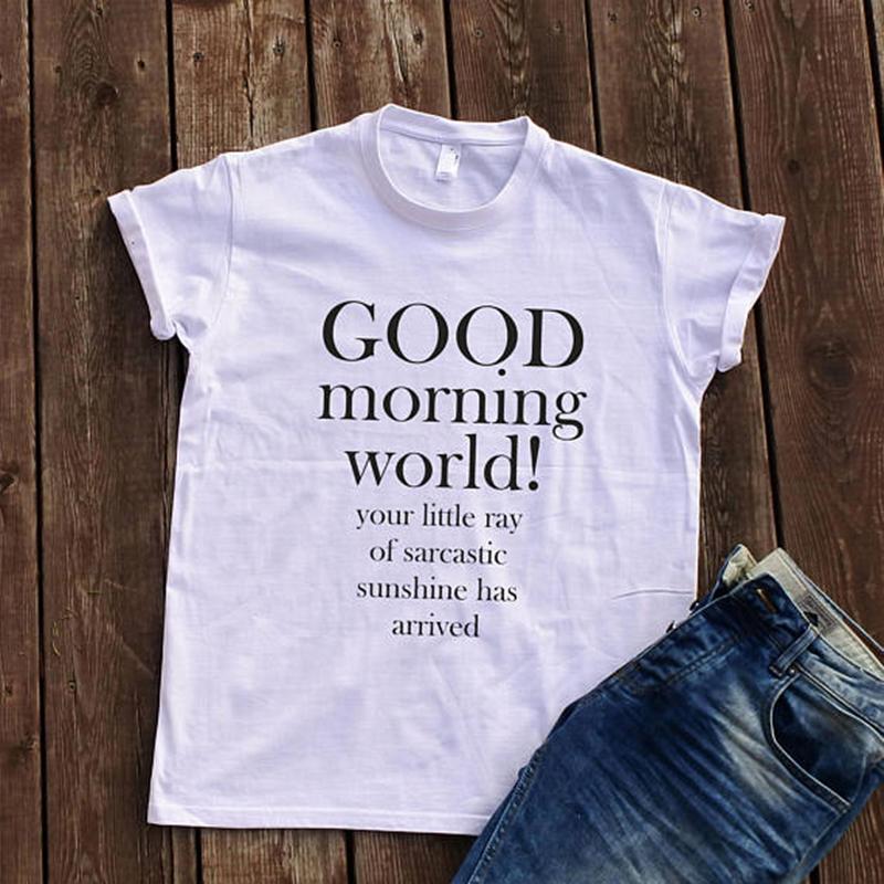 58d6ee27c EnjoytheSpirit Women T Shirt Good Morning World T-shirt Unisex Adult Funny  Sayings Sarcastic Quote Print Tee Summer Fashion