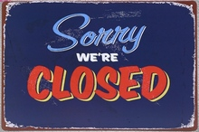 1 piece Sorry we are closed shop door Tin Plate Sign wall Room man cave Decoration Art Dropshipping Poster metal