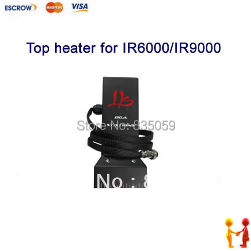 ФОТО HOT SELLING!!! LY IR6000 Upper Heater ,High quality and Best Price Top Heater for IR6000 & IR9000