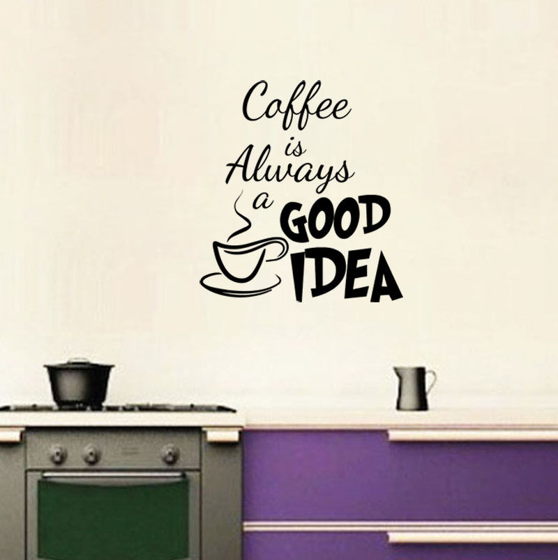 G228 Coffee Is Always A Good Idea Art Decor Vinyl Wall Kitchen Decal Quote Sticker Cafe Stickers In From Home Garden On Aliexpress