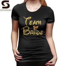 Team Bride T-Shirt T Shirt Kawaii Cotton Women tshirt O Neck Printed Street Style Short-Sleeve Ladies Tee