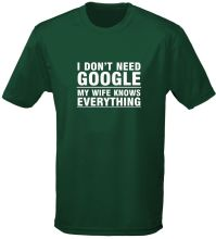 лучшая цена I Don't Need Google My Wife Knows Everything Mens T-Shirt 10 Colours (S-3XL) by New T Shirts Funny Tops Tee New Unisex