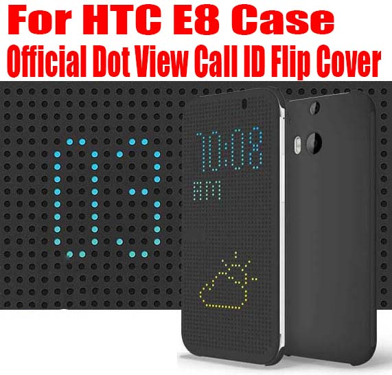 Retail Brand New Official Dot View Call ID TPU Silicon Case Flip Cover For HTC E8 Case No: E801
