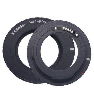 Image 5 - Кольцо для крепления объектива Foleto M42 для canon M42 EOS Mount с чипом 3,0 500D 600D 40d 50D 60D 5D2, черное/серебристое