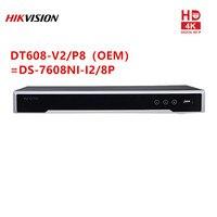 HIkvison OEM NVR DT608 V2 P8 = DS 7608NI I2/8 P сети видео Регистраторы 8CH 8 POE встроенный Plug & Play station 4 к сетевому видеорегистраторУ 2 SATA интерфейсов
