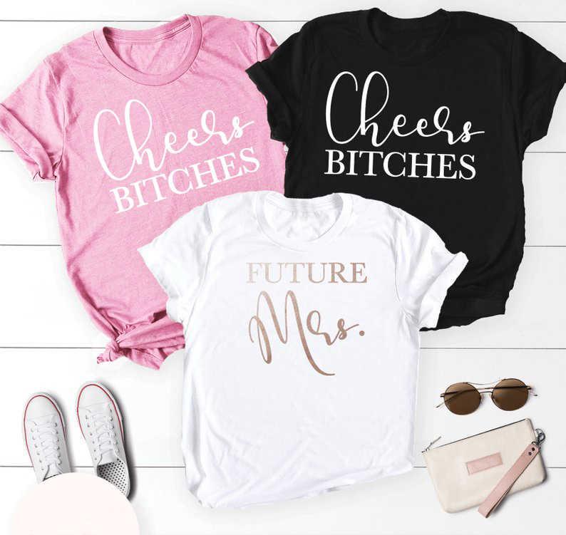 141eec8901e47 Cheers Bitches Future Mrs T Shirt grunge tumblr quote camisetas ...