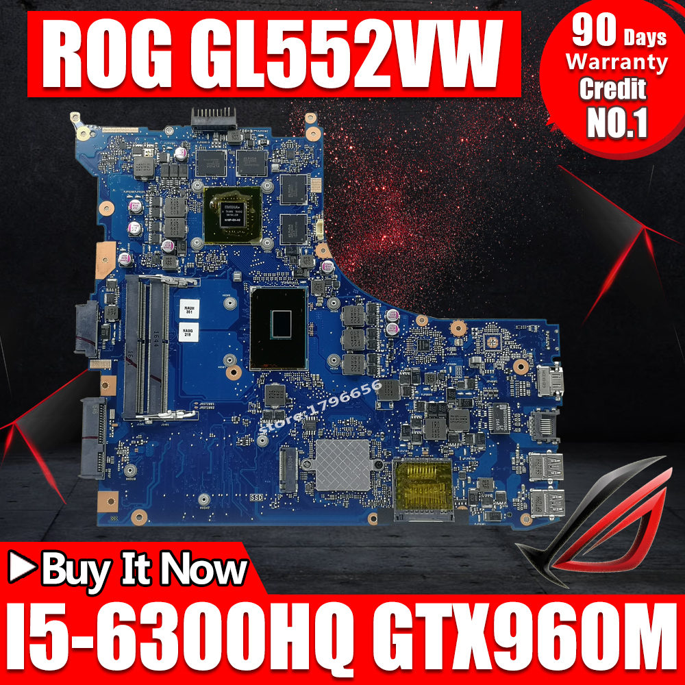 GL552VW Motherboard For ASUS ZX50V GL552V GL552VW Laptop Motherboard  Mainboard REV2.0 I5-6300HQ GTX960M/4G 30 PIN Exchange! !