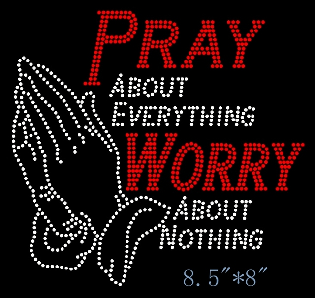 Free shipping Pray about everything Worry about nothing (Large) Religious  Rhinestone Transfer b756dc0ebbb9