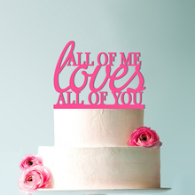 All of Me Loves You Wedding Cake Topper, Romantic Decoration your Choice Color Modern Elegant Topper