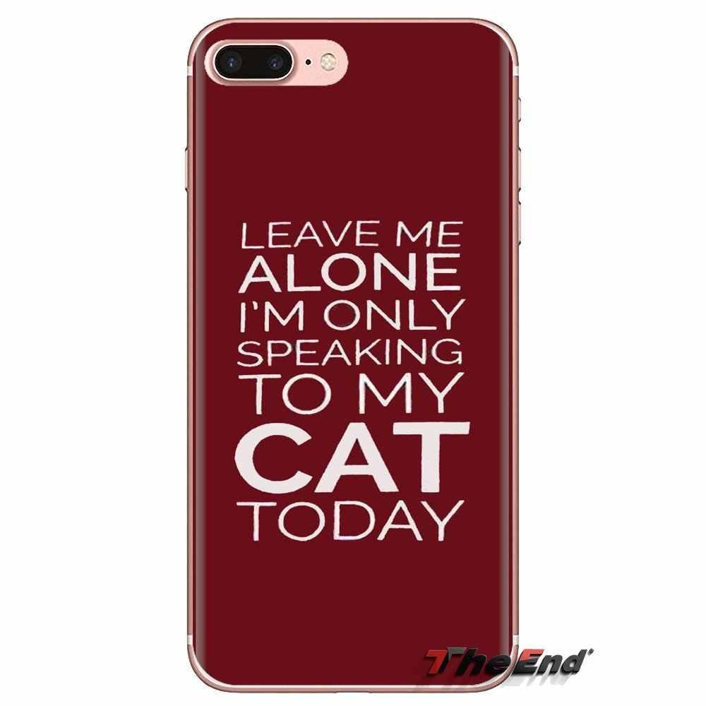 ترك لي وحده يتحدث إلى بلدي القط اليوم لينة غطاء من البولي يوريثان الحراري لسامسونج غالاكسي S3 S4 S5 البسيطة S6 S7 حافة s8 S9 S10 زائد ملاحظة 3 4 5 8 9