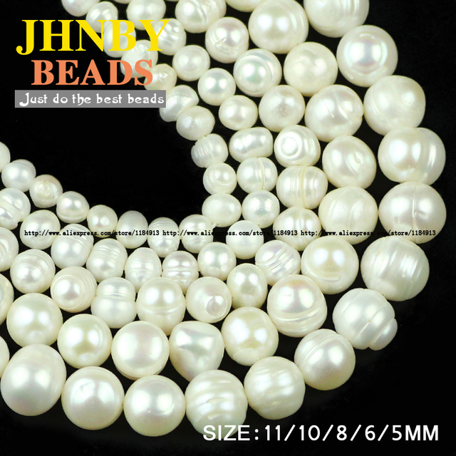 JHNBY Irregular Round pearls beads High quality Natural White Pearls Stone Loose beads 5/6/8/10/11MM Jewelry bracelet making DIY