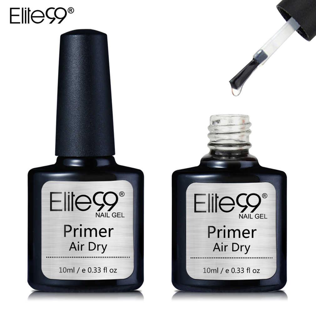 Elite99 10ml rápido de aire seco Primer gel LED UV Base Primer No necesita de UV/lámpara LED esmalte de uñas en gel eliminable en remojo polaco para diseño de uñas de arte
