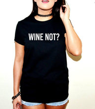 WINE NOT? T-Shirt / 3 Colors