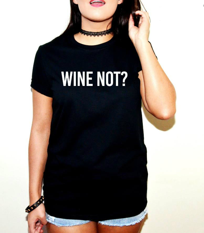 WINE NOT Letters Print Women tshirt Casual Cotton Hipster Funny t shirts For Lady Top Tee Drop Ship B-282