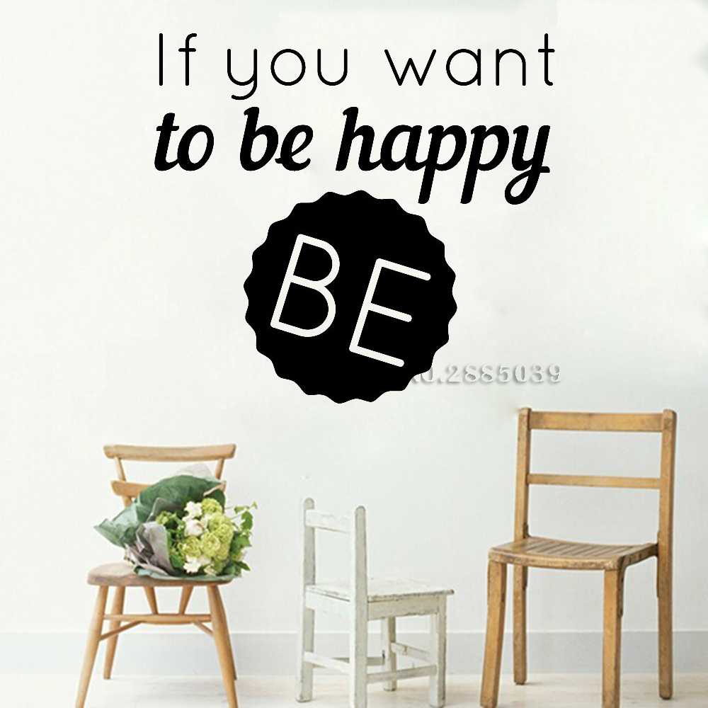 New Modern Quotes If Want To Be Happy Wall Sticker Decals Vinyl Living Room Wallpaper Art Stickers Muraux Vinilos Paredes LC381 ...