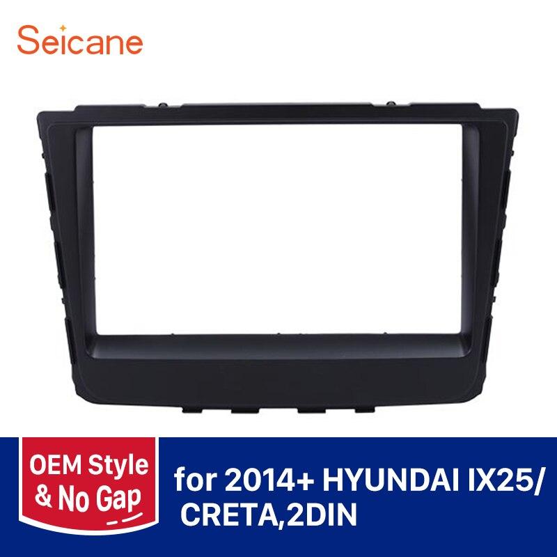 Seicane Black Double Din OEM Car Auto Radio Fascia Panel for 2014+ HYUNDAI IX25 CRETA DVD Player Frame Dash Installation Kit