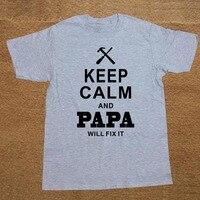 Новые забавные; с юмором Keep Calm и папа исправит это рубашка для отца хлопковые футболки с короткими рукавами мужские футболки Camisetas Masculina