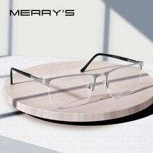 MERRYS tasarım erkekler titanyum alaşımlı gözlük çerçevesi erkek kare Ultralight göz miyopi reçete gözlük erkek yarım optik S2031