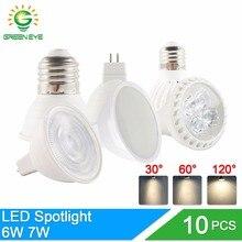 GreenEye 10Pcs/Lot LED Bulb Lampada 6W 7W 220V E27 E14 MR16