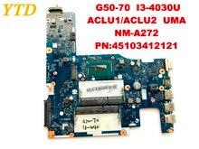 Оригинальная материнская плата для ноутбука lenovo G50-70 I3-4030U ACLU1/ACLU2 UMA NM-A272 PN: 45103412121 протестирована хорошая бесплатная доставка