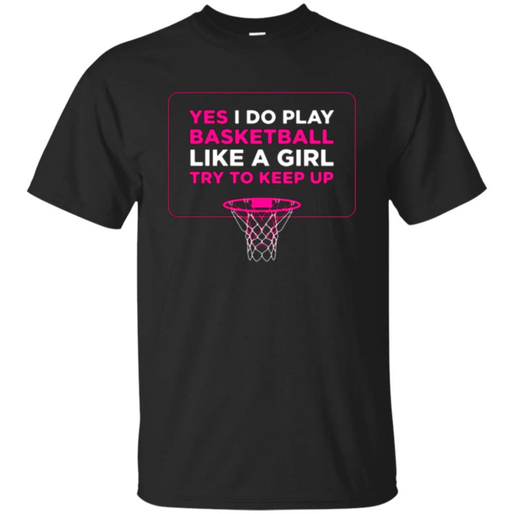 Play Like A Girl T-Shirt - Women Hoops Basketballer Tee Shirt ...