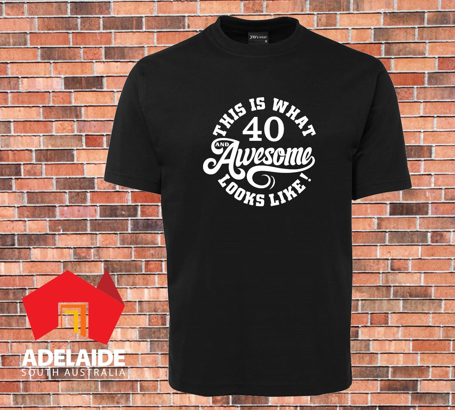 2019 Fashion T shirt This is what 40 and awesome looks
