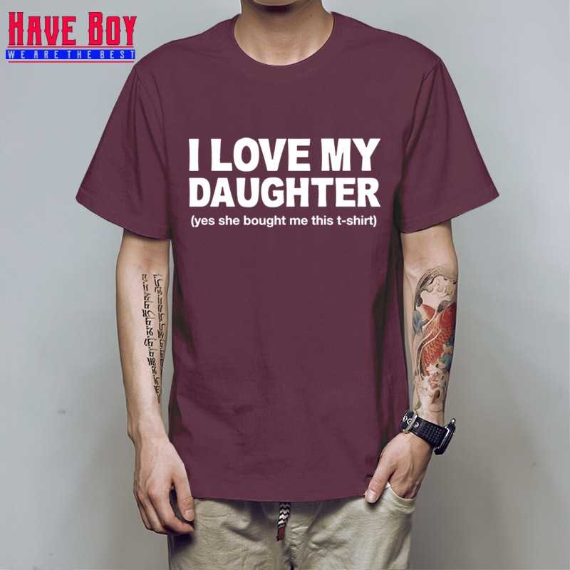 HAVE BOY I Love My Daughter T Shirt Birthday Gifts Ideas For Dad Daddy Fathers Day Present Tops Camisetas HB312