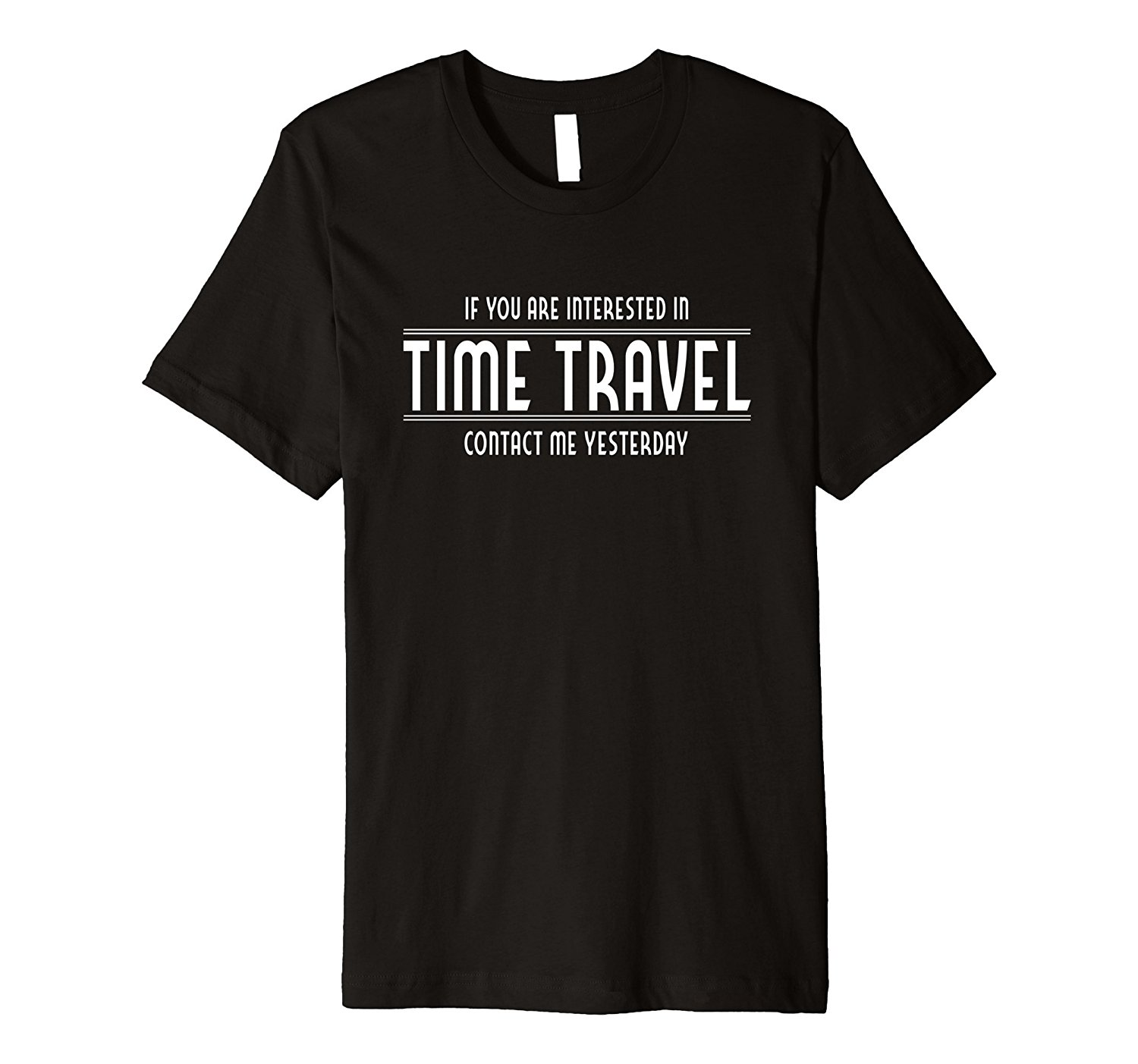 If Interested In Time Travel Contact Me Yesterday T-shirt Summer Short Sleeves New Fashion T-Shirts Round Neck Clothes