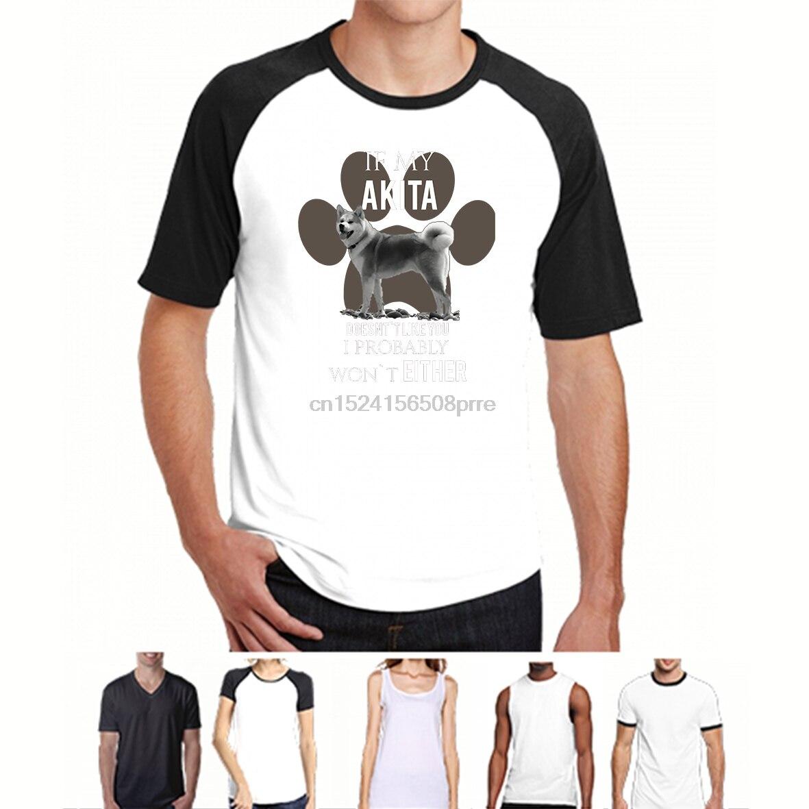 100% Baumwolle Oansatz Individuell Bedruckte Männer T Shirt Wenn Mein Akita Doesn T Wie Sie Ich Wahrscheinlich Gewann T Eith Frauen T-shirt Weniger Teuer