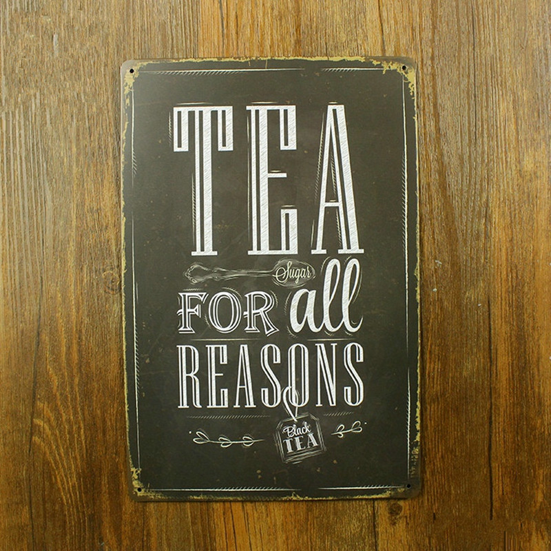 Tea For All Reasons Vintage Metal Sign 20*30 Cm Shabby Chic Tin Signs Home  Decor For Home Bar Tea Shop Bar Wall Poster